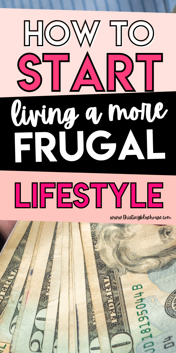 10 Simple Ways To Start Living A More Frugal Lifestyle Right Now