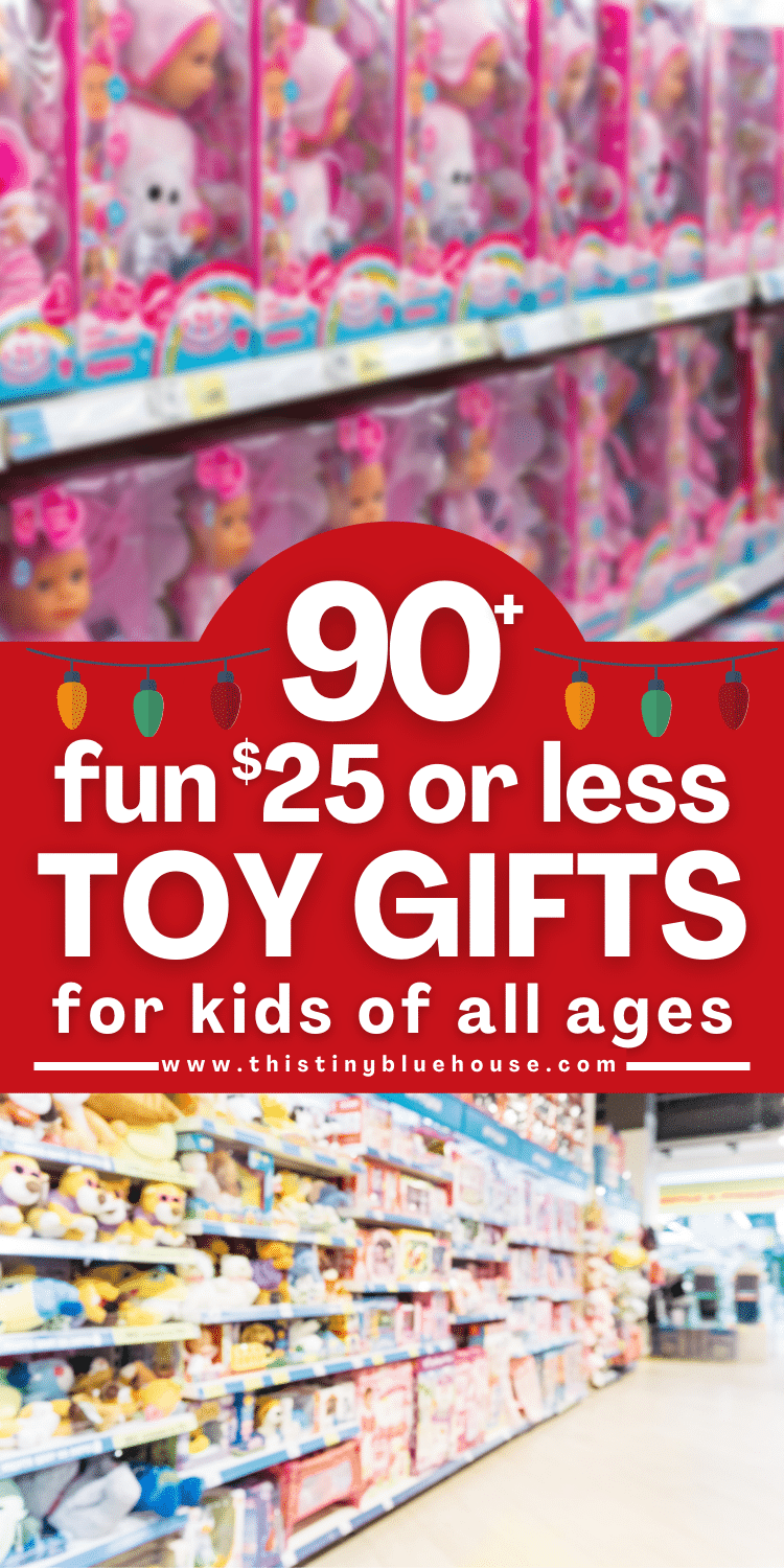 90+ Fun Toy Gifts For Kids (Under $25)