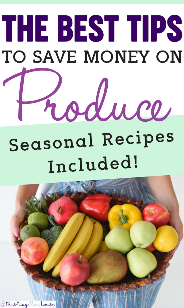 How to save money on grocery by eating seasonal produce with BONUS seasonal produce charts and RECIPES #produce #food #grocery #moneysavingtips #fruits #vegetables #grocerytips #moneysavinghacks #frugalliving #frugal #budgeting
