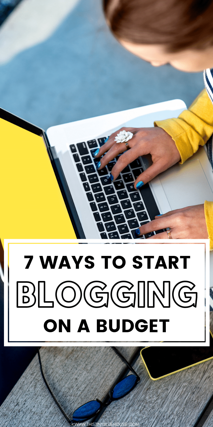 Are you interested in finding ways to start blogging on a budget? This entire post is devoted to helping you find the best ways to start blogging on a budget and keep startup costs as low as possible. Keep on reading for 7 helpful tips and tricks to get your blog up and running without spending an absolute fortune. #startablog #startablogforbeginners #startablogforcheap #startablogideas #bloggingtips #blogginghacks