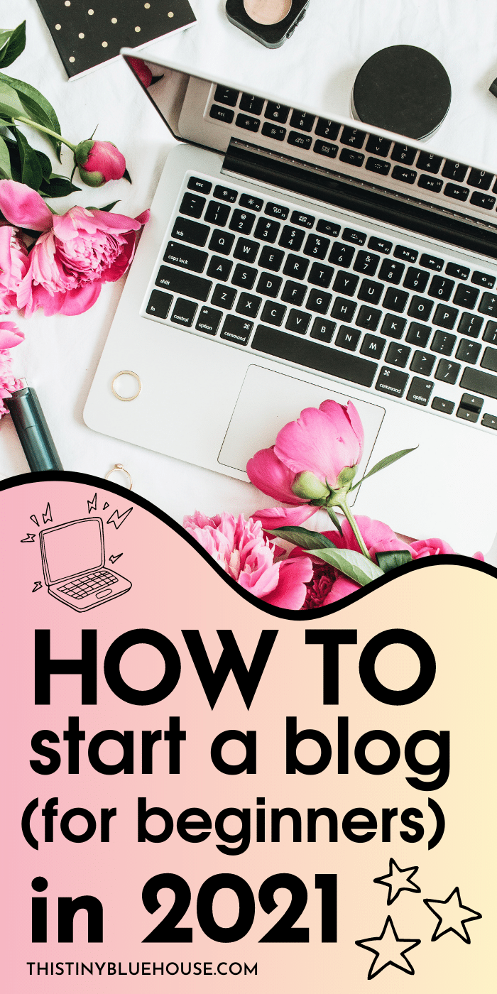 The BEST no nonsense STEP BY STEP guide for starting a blog in 2021