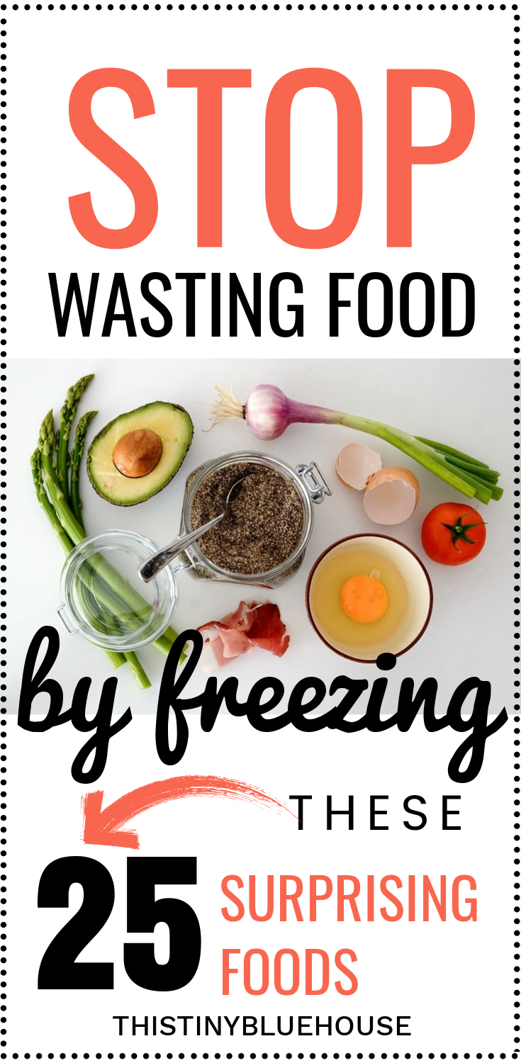 Reduce food waste by freezing these 25 surprising foods - #frugal #frugalliving #moneysavingtips #groceryhacks #frozenfoods #reducefoodwaste #foodwaste #frozenfood #freezerhacks #budgeting #grocerybudget #foodbudget #savemoney