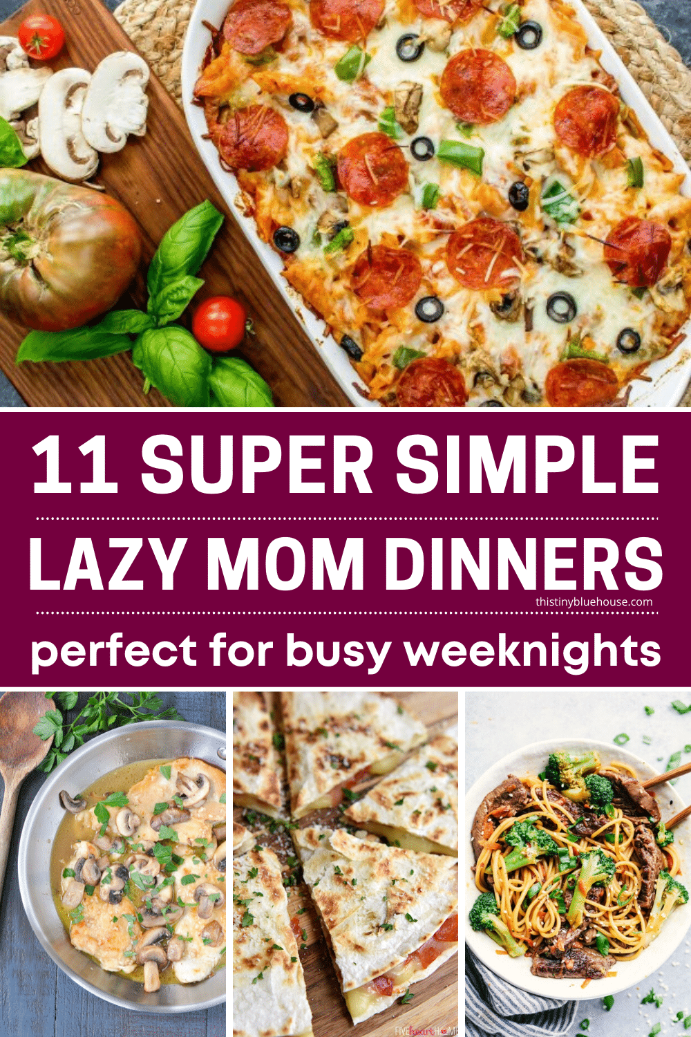 11 Super Simple Lazy Mom Dinners