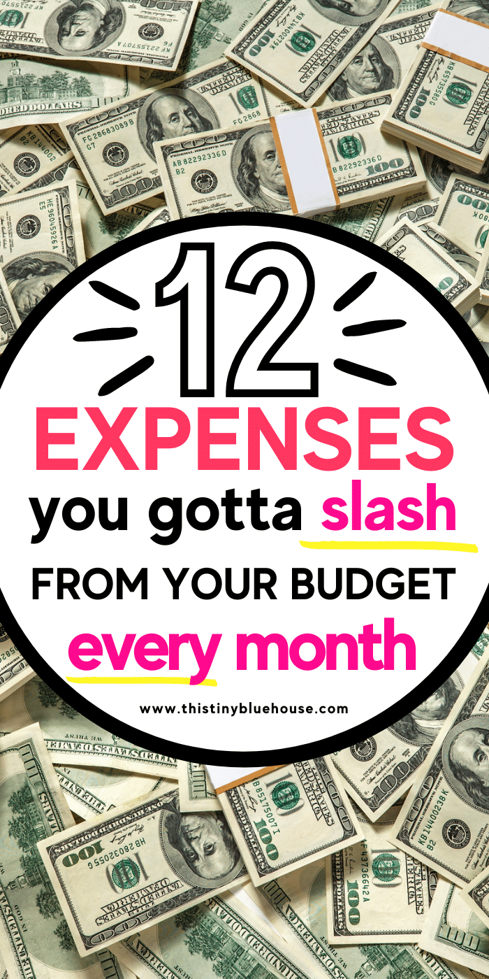 12 Realistic Expenses you gotta SLASH from your budget ever month