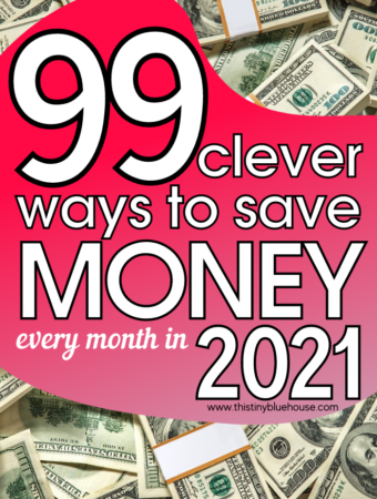 99 Ways To Save Money Every Month in 2021