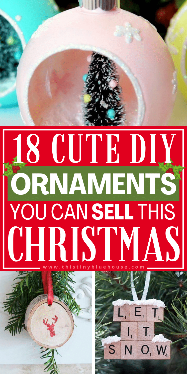 18+ Cute DIY Ornaments You Can Make and Sell This Christmas