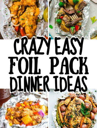 Crazy Easy Foil Pack Dinner Ideas