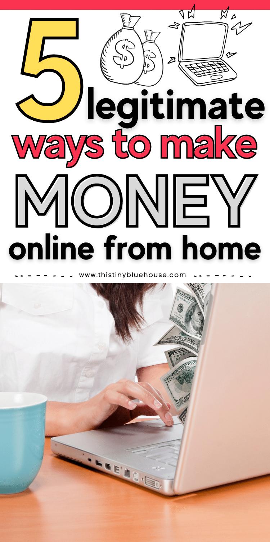 5 Legit Ways To Make Money From Home