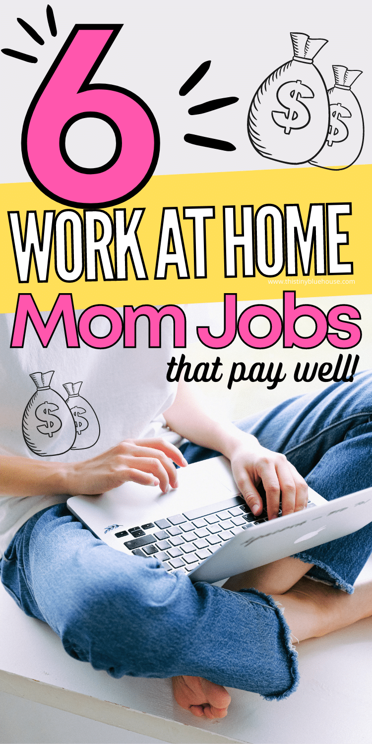 6 Legit Work At Home Jobs For Moms