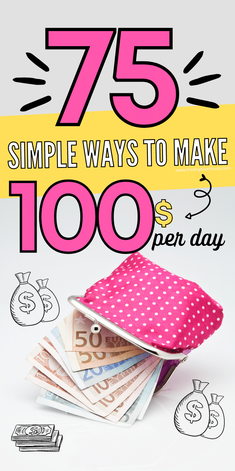 75 Clever Ways To Earn An Extra $100 Per Day