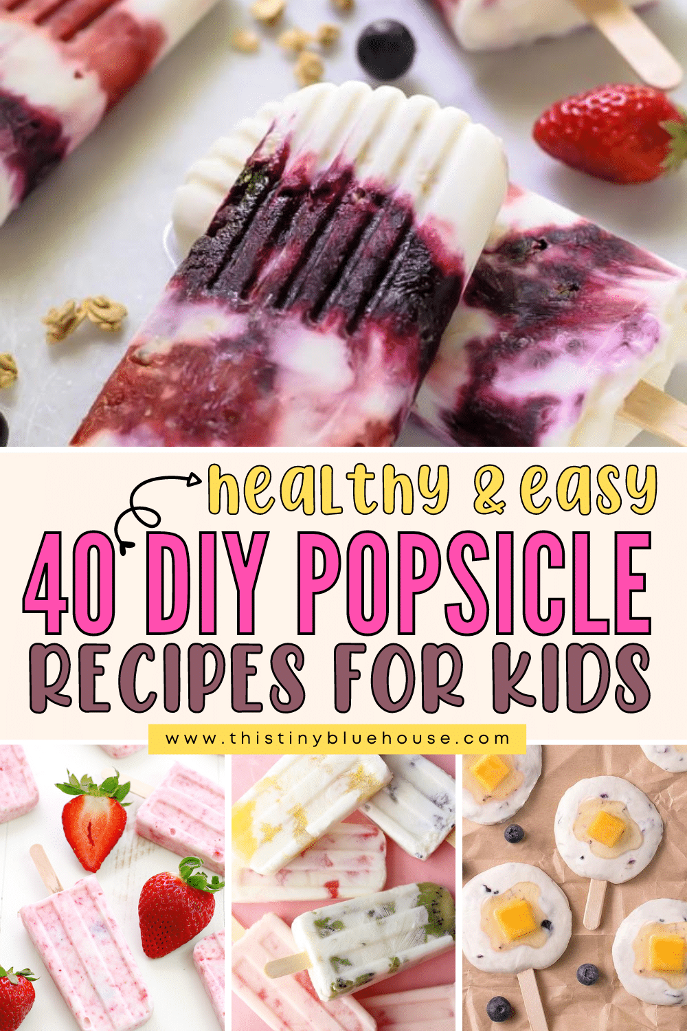 40 DIY Popsicle Recipes For Kids (Healthy & Guilt Free)