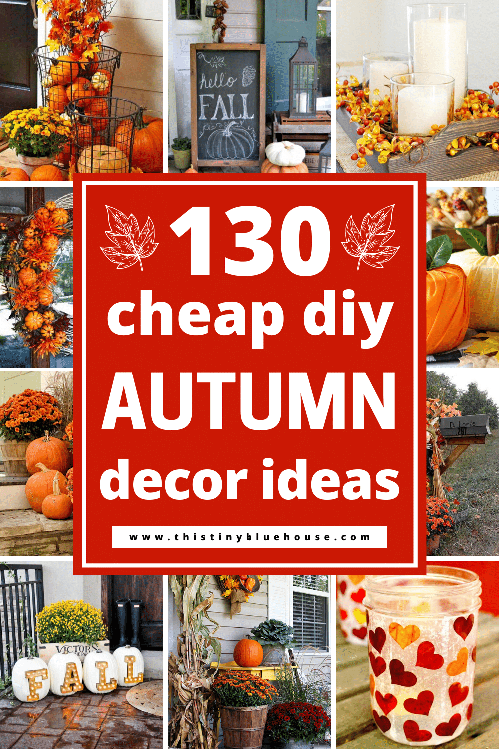 130 Best Diy Fall Decor Ideas This Tiny Blue House