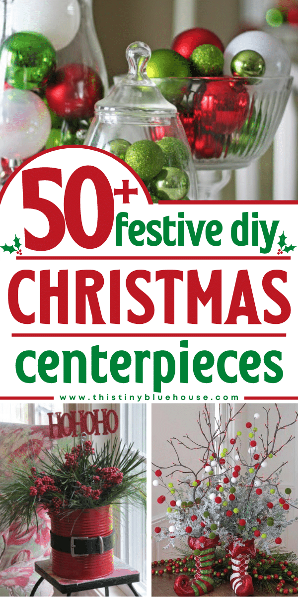 50+ Festive DIY Holiday Christmas Centerpieces