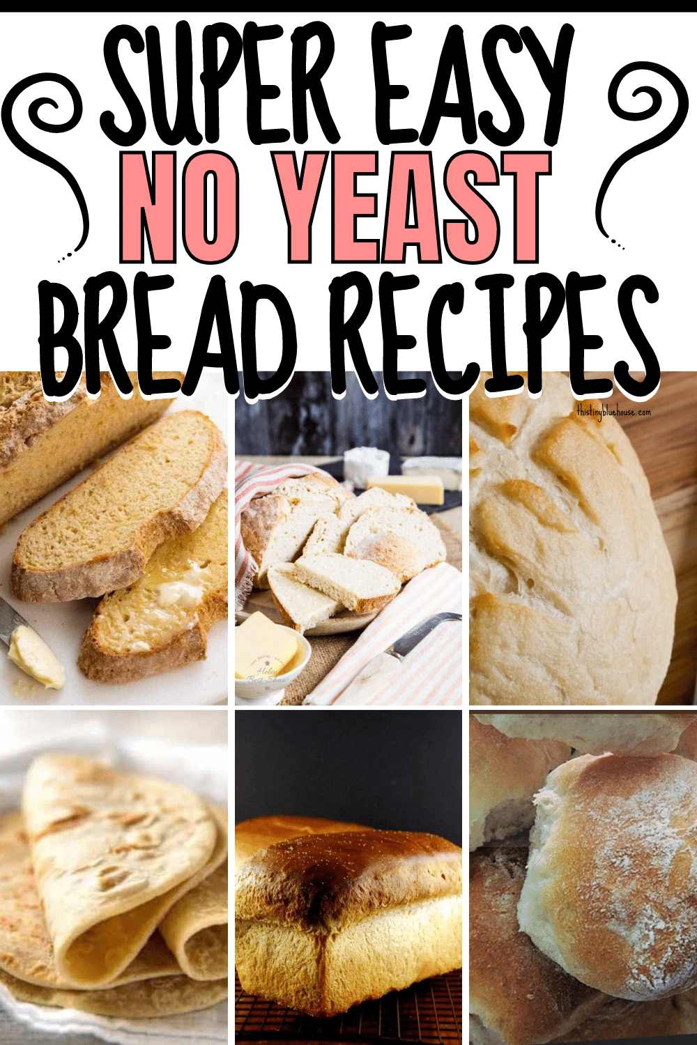 The Best NO YEAST Bread Recipes