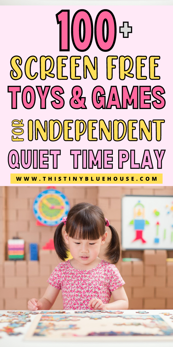 100+ Best Toys & Games To Encourage SCREEN FREE Quiet Time Play