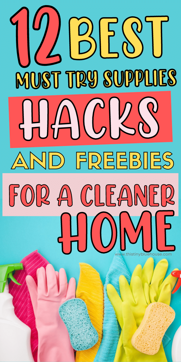 The Best Must-Have Supplies, Hacks and Freebies for Keeping A Cleaner Home